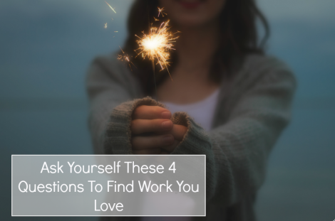 4 questions to ask to find work you love
